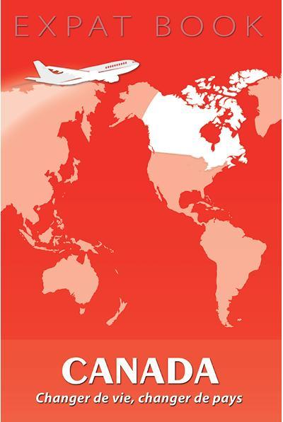 Canada : changer de vie, changer de pays