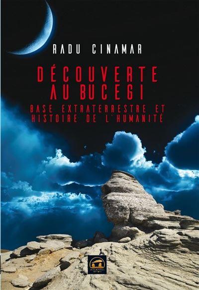 Découverte au Bucegi - Base extraterrestre et Histoire de l'humanité - 9782362770326 - 14,99 €