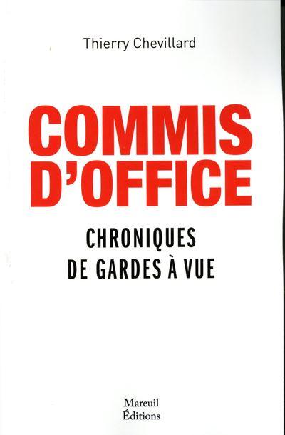 Commis d'office - Chroniques de gardes à vue
