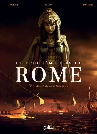 Le Troisième Fils de Rome T05 - Marc Antoine et Cléopâtre - 9782302076938 - 9,99 €