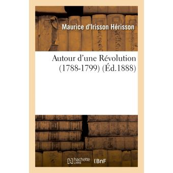 Autour d'une Révolution (1788-1799)