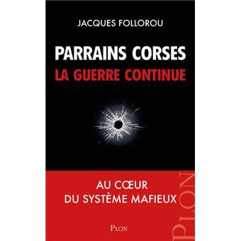 https://static.fnac-static.com/multimedia/Images/FR/NR/08/14/a5/10818568/1540-1/tsp20190313120101/Parrains-corses-la-guerre-continue.jpg