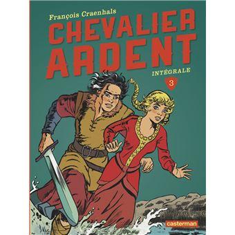Chevalier Ardent Intégrale Tome 3 Tomes 9 à 12 - François Craenhals
