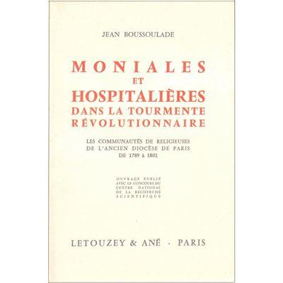 Moniales et hospitalières dans la tourmente révolutionnaire