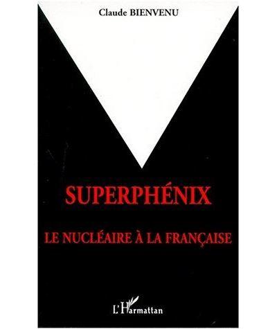 Superphenix le nucleaire a la francaise