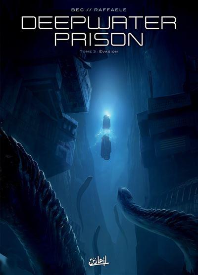 Deepwater Prison T03 - Evasion