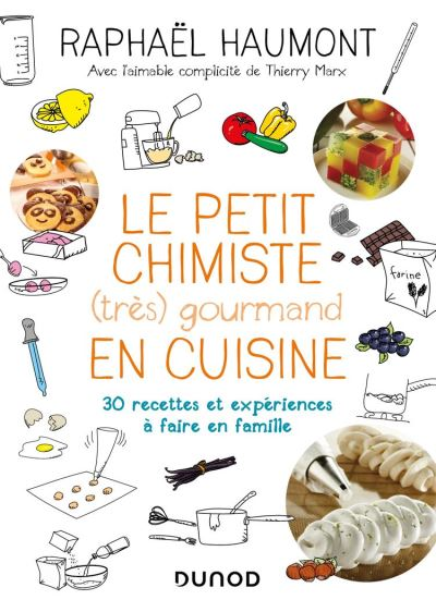 Le petit chimiste (très) gourmand en cuisine 3e éd. - 30 recettes et expériences à faire en famille - 9782100796755 - 9,99 €