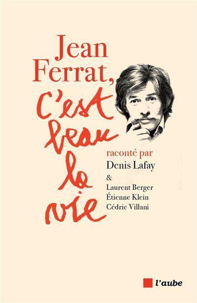 Jean Ferrat, c'est beau la vie - 9782815937825 - 11,99 €