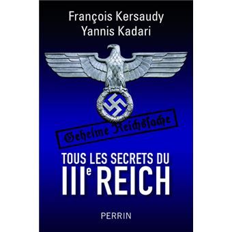 tous les secrets du iiie reich broch fran ois kersaudy yannis kadari achat livre ou. Black Bedroom Furniture Sets. Home Design Ideas