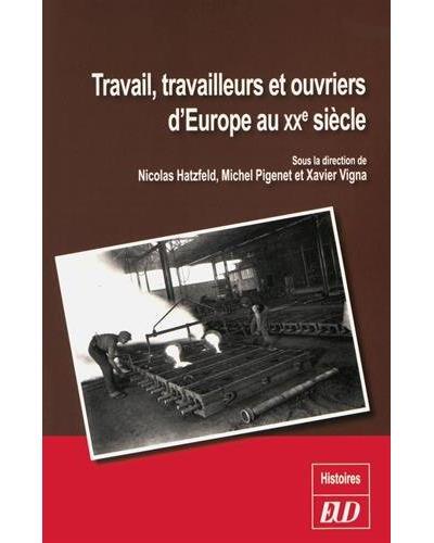 Travail, travailleurs et ouvriers d'Europe au XXème siècle