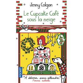 Le Cupcake café sous la neige Tome 2 - Poche - Jenny Colgan ...