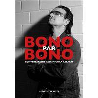 Bono par Bono - Conversations avec Michka Assayas