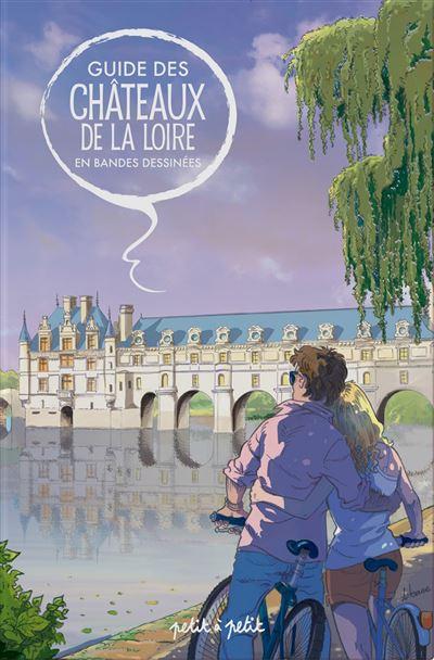 Guide des châteaux de la Loire en bande dessinée