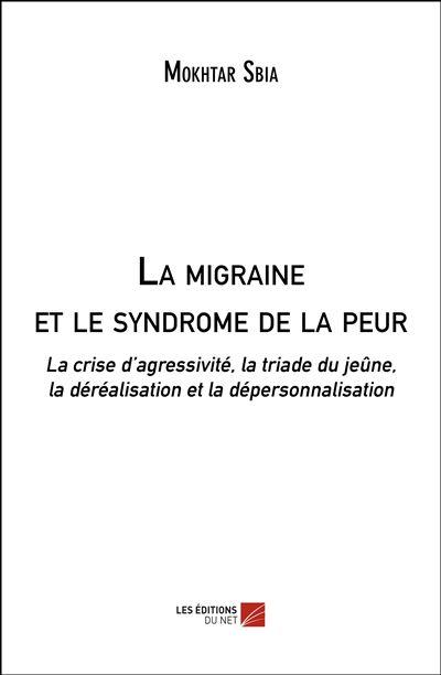 La migraine et le syndrome de la peur