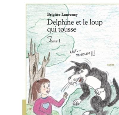Delphine et le loup qui tousse - Tome I