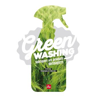 greenwashing fabriquer ses produits m nagers reli c cile berg achat livre fnac. Black Bedroom Furniture Sets. Home Design Ideas