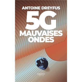 5G mauvaises ondes de Antoine Dreyfus