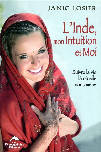 L'Inde, mon Intuition et Moi ! Suivre la vie là où elle nous mène