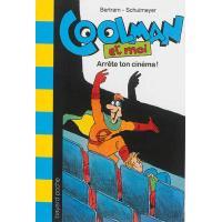 Coolman et moi - arrête ton cinema ! - n3