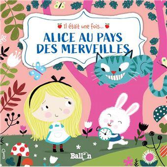 Il était une fois...Alice au Pays des Merveilles