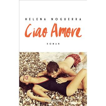 Ciao amore broch hlna noguerra achat livre ou ebook ciao amore fandeluxe Ebook collections