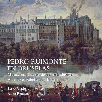 Pedro Ruimonte En Bruselas Musique à la cour des archiducs