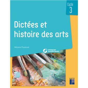 Dictées et histoire des arts Cycle 3 Livre avec 1 CD-Rom - Livre CD-ROM - Collectif, M. Pouessel ...
