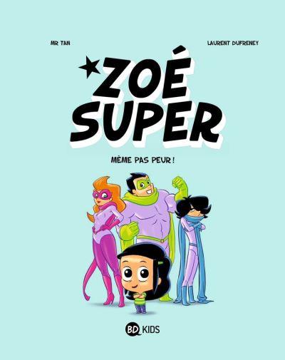 Zoé Super, Tome 01 - Même pas peur - 9782745988638 - 6,99 €