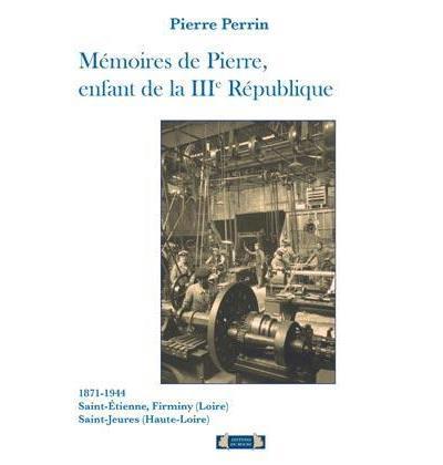 Mémoires de Pierre, enfant de la 3ème République