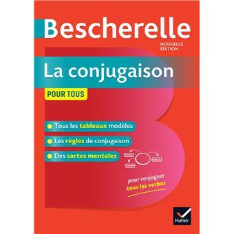 Bescherelle La Conjugaison Pour Tous Ouvrage De Reference Sur La Conjugaison Francaise Cartonne Collectif Achat Livre Ou Ebook Fnac