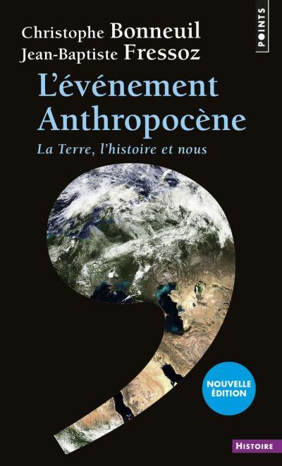 L'Événement anthropocène. La Terre, l'histoire et nous - La Terre, l'histoire et nous - 9782757859629 - 9,99 €