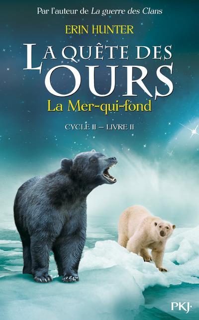 La quête des ours cycle II - tome 2 La Mer-qui-fond