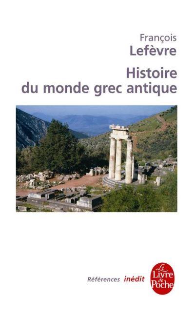 Histoire du monde grec antique - Inédit - 9782253159056 - 9,49 €