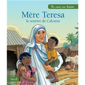 Mère Teresa, le sourire de Calcutta