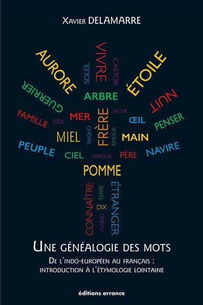 Une généalogie des mots de Xavier Delamarre