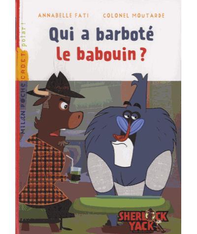 Sherlock Yack zoo-détective - Tome 8 : Qui a barboté le babouin ?