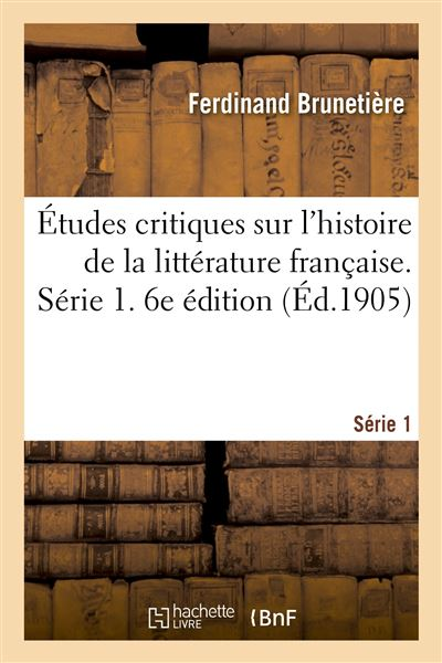 Études critiques sur l'histoire de la littérature française. Série 1. 6e édition