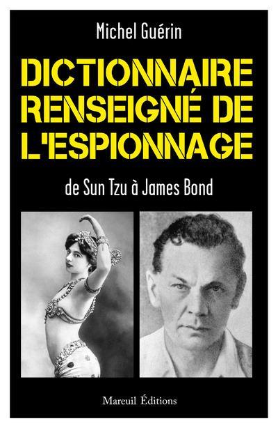 Dictionnaire renseigné de l'espionnage De Sun Tzu à James Bond