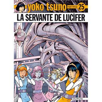 Yoko Tsuno Tome 25 Yoko Tsuno La Servante De Lucifer Leloup Leloup Cartonne Achat Livre Fnac