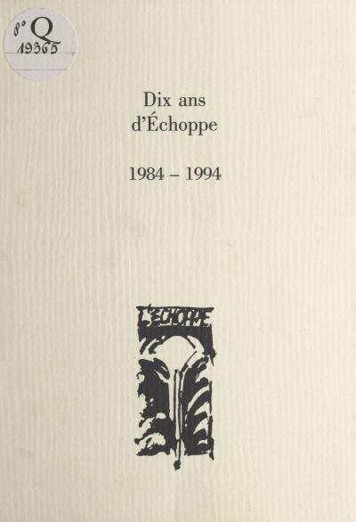 Dix ans d'echoppe 1984-1994
