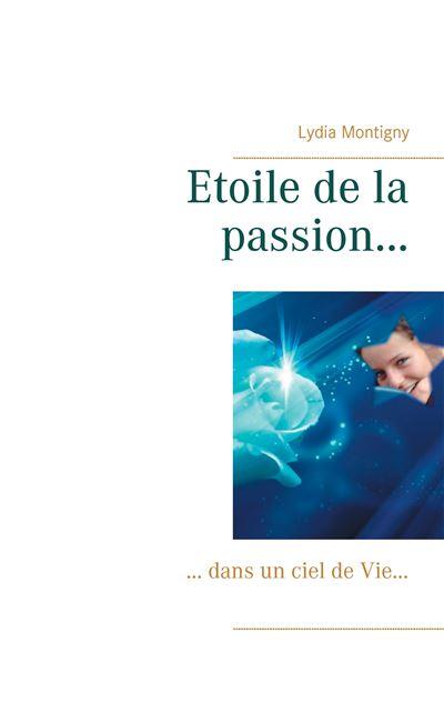 Etoile de la passion…