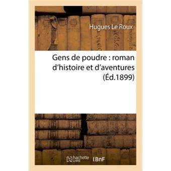 Gens de poudre : roman d'histoire et d'aventures