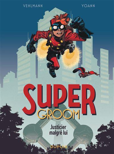 SuperGroom-Justicier-malgre-lui.jpg