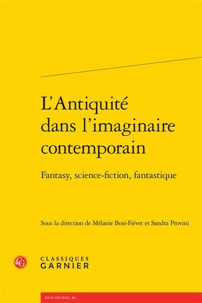 L'antiquité dans l'imaginaire contemporain - fantasy, science-fiction, fantastiq