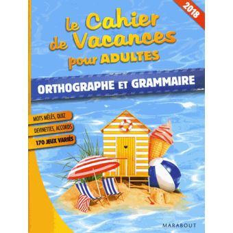 Le cahier de vacances pour adultes 2018 : Orthographe