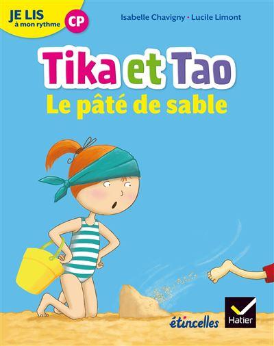 Tika et Tao - Edition 2018 : Etincelles - Lecture CP Éd. 2018 - Je lis à mon rythme -Tika et Tao - Le pâté de sable