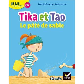 Tika et TaoEtincelles - Lecture CP Éd. 2018 - Je lis à mon rythme -Tika et Tao - Le pâté de sable