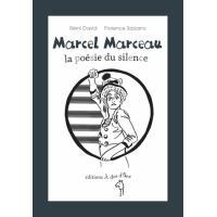 Marcel Marceau, la poésie du silence
