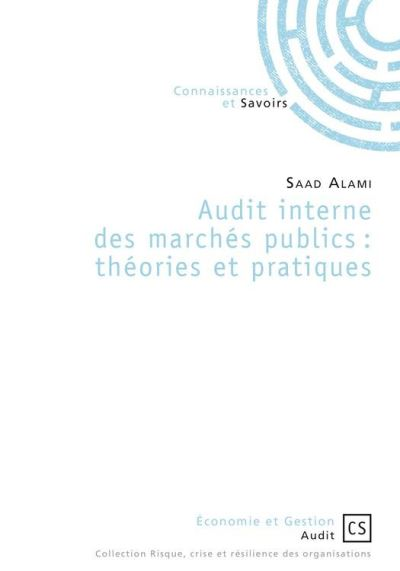 Audit interne des marchés publics - Théories et pratiques - 9782342153996 - 4,99 €