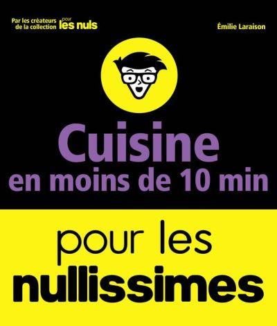Cuisine en moins de 10 minutes pour les Nullissimes - 9782412025369 - 3,99 €